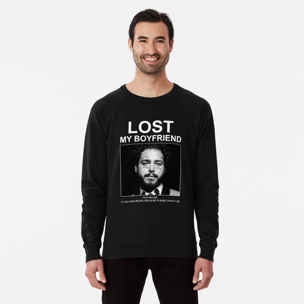 Post Malone Lost My Boyfriend Sweatshirt